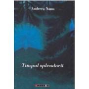 Timpul splendorii - Andreea Nanu