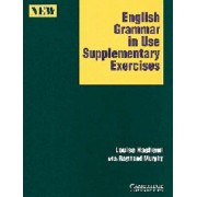 English Grammar in Use Supplementary Exercises Without answers: Supplementary Exercises without Answers by Louise Hashemi
