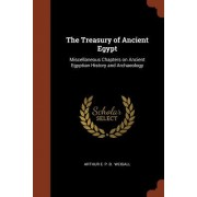 The Treasury of Ancient Egypt: Miscellaneous Chapters on Ancient Egyptian History and Archaeology