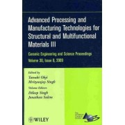 Advanced Processing and Manufacturing Technologies for Structural and Multifunctional Materials III by Tatsuki Ohji