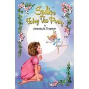 Sadie's Fairy Tea Party by Amanda M Thrasher