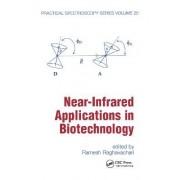 Near-Infrared Applications in Biotechnology by Ramesh Raghavachari