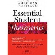 The American Heritage Essential Student Thesaurus by Editors Of The American Heritage Dictionaries