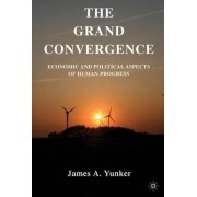 The Grand Convergence by James A. Yunker