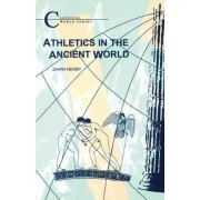 Athletics in the Ancient World by Zahra Newby
