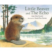 Little Beaver and the Echo by Dr. Amy MacDonald