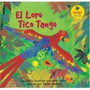 El Loro Tico Tango with CD by Anna Witte
