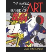 The Making and Meaning of Art by Laurie Schneider Adams