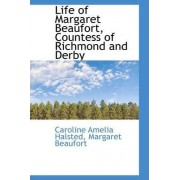 Life of Margaret Beaufort, Countess of Richmond and Derby by Margaret Beaufort Car Amelia Halsted
