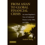 From Asian to Global Financial Crisis by Andrew Sheng