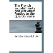 The French Socialist Party and War Aims by Parti Socialiste-S F I O