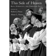 This Side of Heaven by Robert J. Priest
