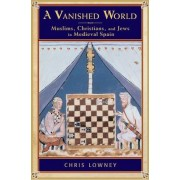 A Vanished World by Chris Lowney