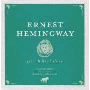 Green Hills of Africa Audio CD by Ernest Hemingway