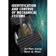 Identification and Control of Mechanical Systems by Jer-Nan Juang