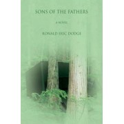 Sons of the Fathers by Ronald Eric Dodge