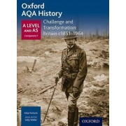 Oxford AQA History for A Level: Challenge and Transformation: Britain c. 1851-1964 by Sally Waller
