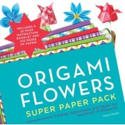 Origami Flowers Super Paper Pack: Folding Instructions and Paper for Hundreds of Blossoms, Paperback