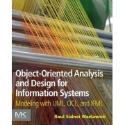 Object-Oriented Analysis and Design for Information Systems by Raul Sidnei Wazlawick