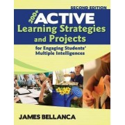 200+ Active Learning Strategies and Projects for Engaging Students' Multiple Intelligences by James A. Bellanca