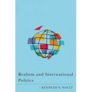 Realism and International Politics by Kenneth N. Waltz
