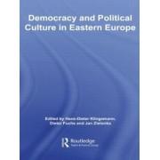 Democracy and Political Culture in Eastern Europe by Hans-Dieter Klingemann