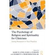 The Psychology of Religion and Spirituality for Clinicians by Jamie D. Aten