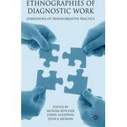 Ethnographies of Diagnostic Work by Monika B
