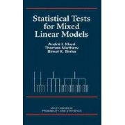 Statistical Tests in Mixed Linear Models by Andre I. Khuri