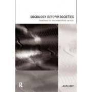 Sociology Beyond Societies by Professor John Urry
