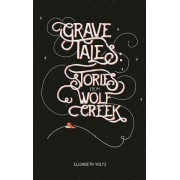 Grave Tales: Stories from Wolf Creek