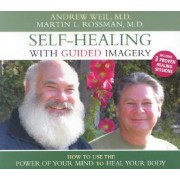 Self-Healing with Guided Imagery by Andrew T. Weil