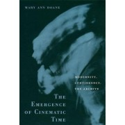 The Emergence of Cinematic Time by Mary Ann Doane