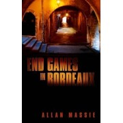 End Games in Bordeaux by Allan Massie
