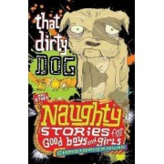 That Dirty Dog and Other Naughty Stories for Good Boys and Girls by Christopher Milne