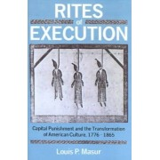 Rites of Execution by Louis P. Masur