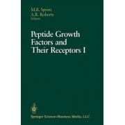 Peptide Growth Factors and Their Receptors: Part 1 by Michael B. Sporn