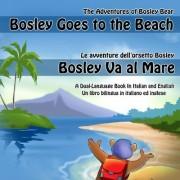 Bosley Goes to the Beach (Italian-English) by Tim Johnson