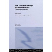 The Foreign Exchange Market of London by John Atkin