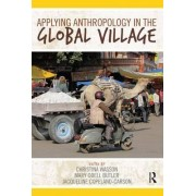 Applying Anthropology in the Global Village by Christina Wasson