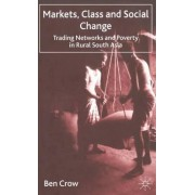 Markets, Class and Social Change by Ben Crow