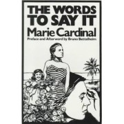The Words to Say It by Marie Cardinal