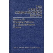 Critical Communications Review: Changing Patterns of Communication Control Volume 2 by Vincent Mosco