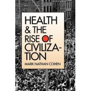 Health and the Rise of Civilization by Mark Nathan Cohen