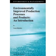 Environmentally Improved Production Processes and Products by Lucas Reijnders