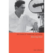 The Cinema of Takeshi Kitano by Sean Redmond