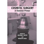 Cosmetic Surgery by Cressida J. Heyes