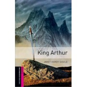 Oxford Bookworms Library: Starter Level:: King Arthur by Janet Hardy-Gould