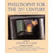 Philosophy for the 21st Century by Steven M. Cahn