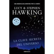 La clave secreta del universo / George's Secret Key To The Universe by Stephen W. Hawking
